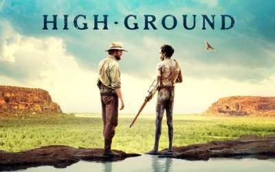 High Ground (2020) – AVAILABLE IN AUSTRALIAN CINEMAS FROM JANUARY 28TH!