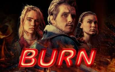 Burn (2019) – AVAILABLE ON DVD FROM MARCH 3RD!